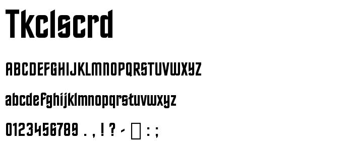 Tkclscrd font