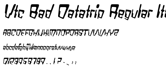 Vtc Bad Datatrip Regular Italic font